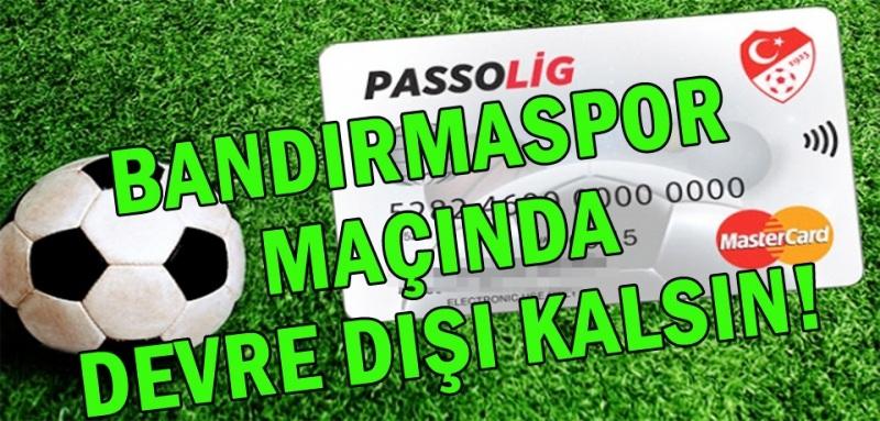 Bandırmaspor maçında passolig olmasın çağrısı!