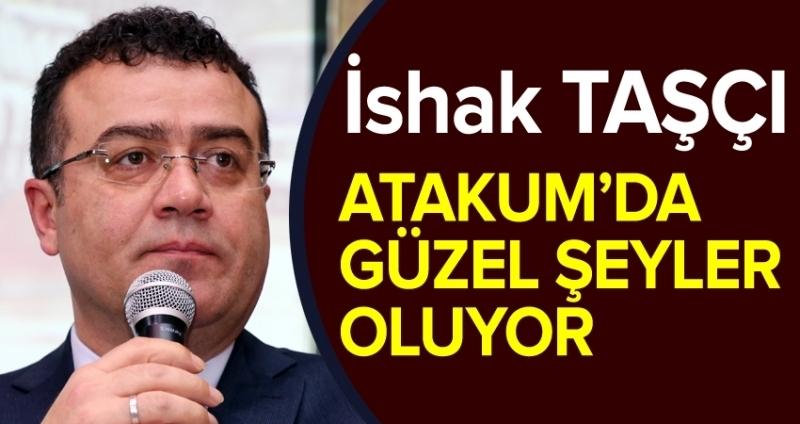 Başkan Taşçı: Atakum'u birlikte yönetiyoruz