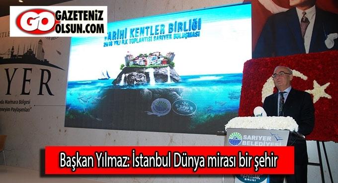 Başkan Yılmaz: İstanbul Dünya mirası bir şehir