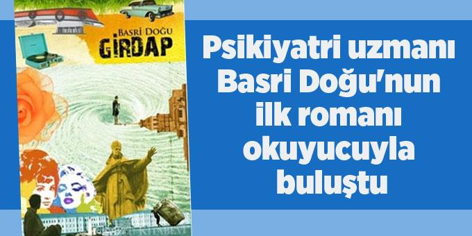 Basri Doğu'nun 'Girdap' romanı büyük ilgi gördü