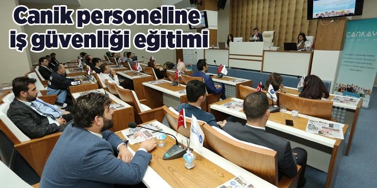 Canik Belediyesi'nde 'İş Sağlığı ve Güvenliği' eğitimi