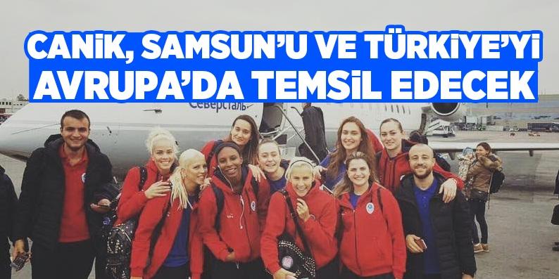 Canik, Samsun'u ve Türkiye'yi Avrupa'da temsil edecek