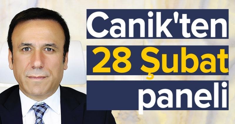 Canik'ten 28 Şubat paneli