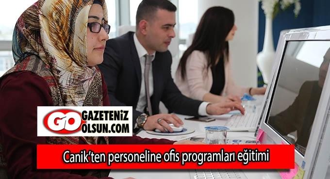 Canik'ten personeline ofis programları eğitimi