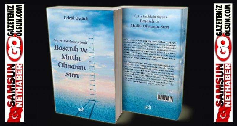 Çelebi Öztürk'ün Ayet Ve Hadislerin Işığında Başarılı ve Mutlu Olmanın sırrı kitabı çıktı