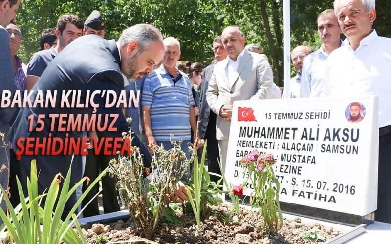 Bakan Çağatay Kılıç'dan 15 Temmuz Şehidine Vefa