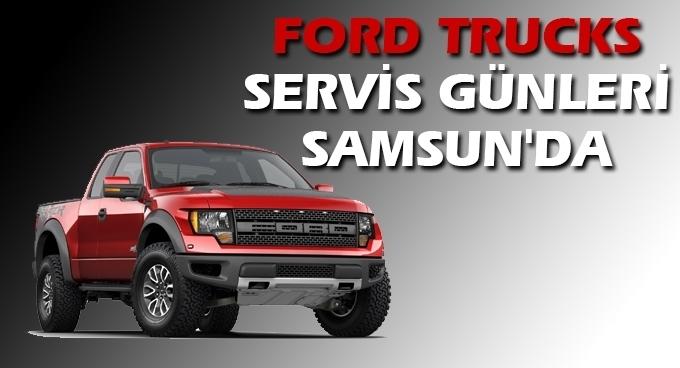 Ford Trucks Servis Günleri Samsun'da