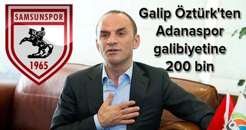 Galip Öztürk'ten Adanaspor galibiyetine 200 bin TL