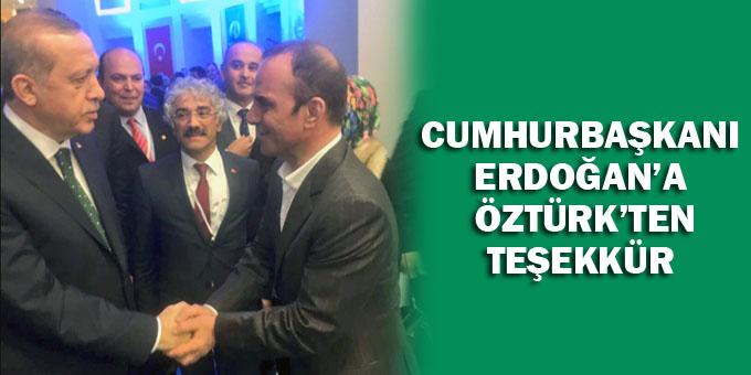 Galip Öztürk'ten Cumhurbaşkanı Erdoğan'a teşekkür