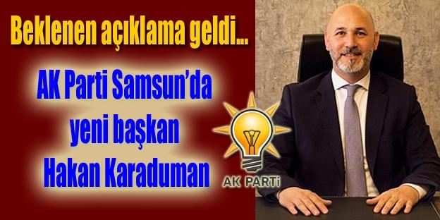 Hakan Karaduman AK Parti Samsun İl Başkanı oldu