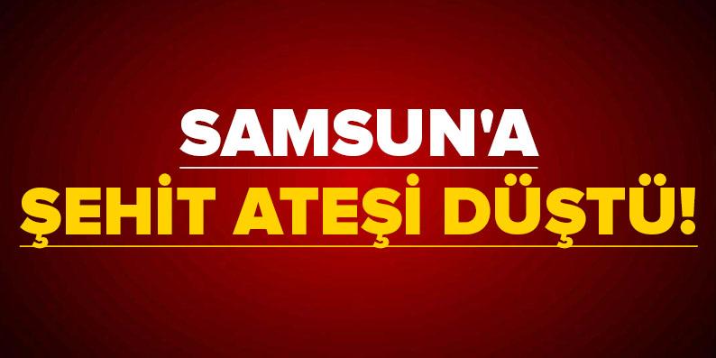 Samsun'a Afrin'den şehit ateşi düştü!