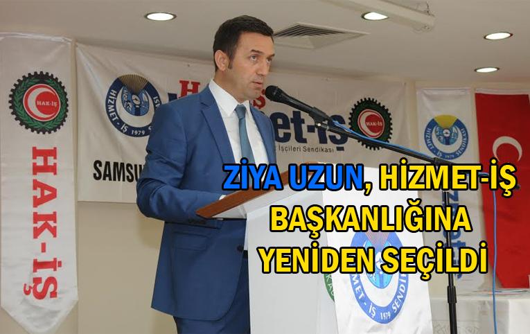 HİZMET-İŞ Sendikası Samsun Şube Başkanı Ziya Uzun güven tazeledi