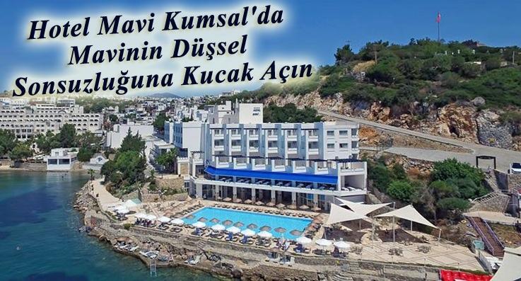 Hotel Mavi Kumsal'da tatil bir başka güzel!