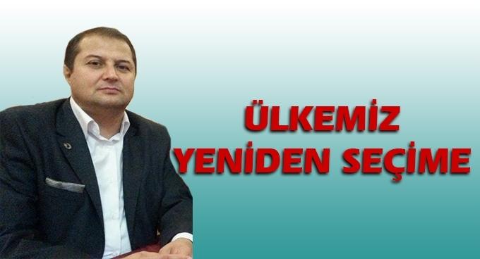 Konuk Yazar Yakup Güven: Ülkemiz yeniden seçime