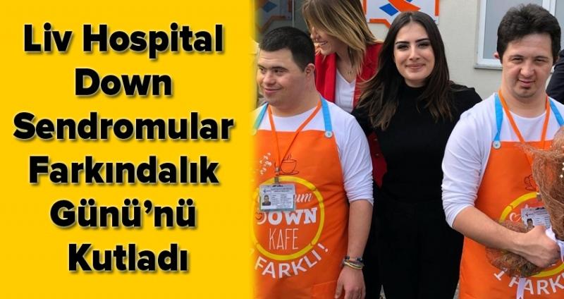 Liv Hospital Down Sendromular Farkındalık Günü'nü Kutladı