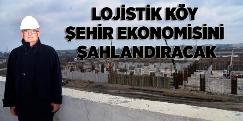 Lojistik Köy Merkezi Samsun ekonomisini şahlandıracak