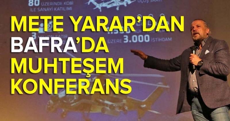 Mete Yarar Bafra'da Tüm yönleriyle Afrin Harekatı'nı anlattı