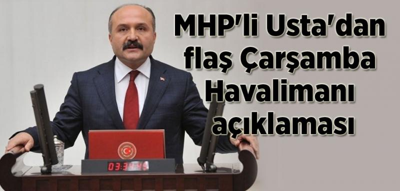 MHP'li Usta, Samsun Çarşamba Havalimanı'nı sordu!
