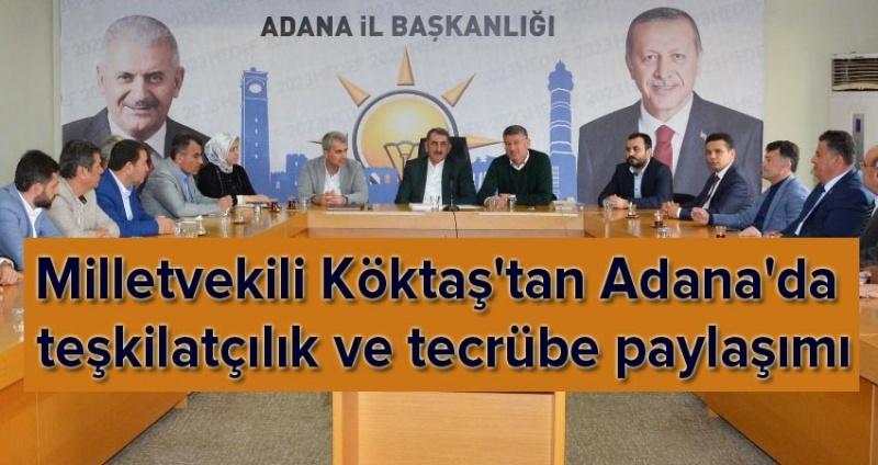 Milletvekili Köktaş'tan Adana'da teşkilatçılık ve tecrübe paylaşımı