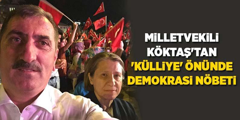 Milletvekili Köktaş'tan 'Külliye' önünde demokrasi nöbeti