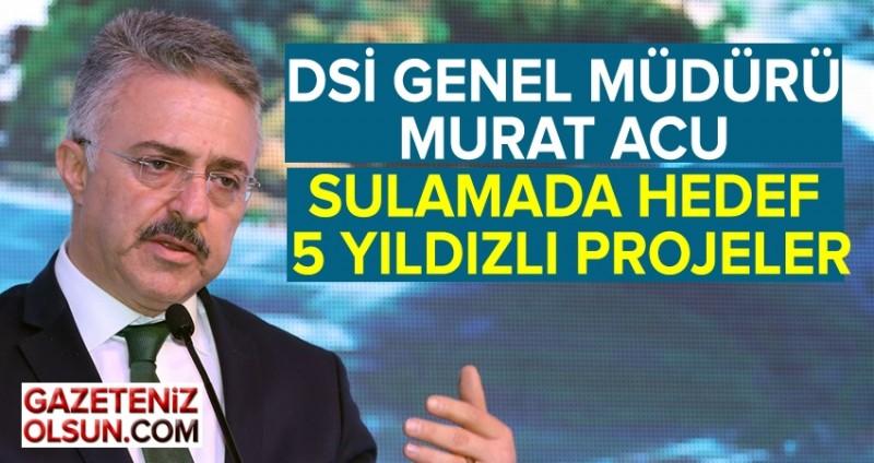 Murat Acu açıkladı; hedef 5 yıldızlı proje