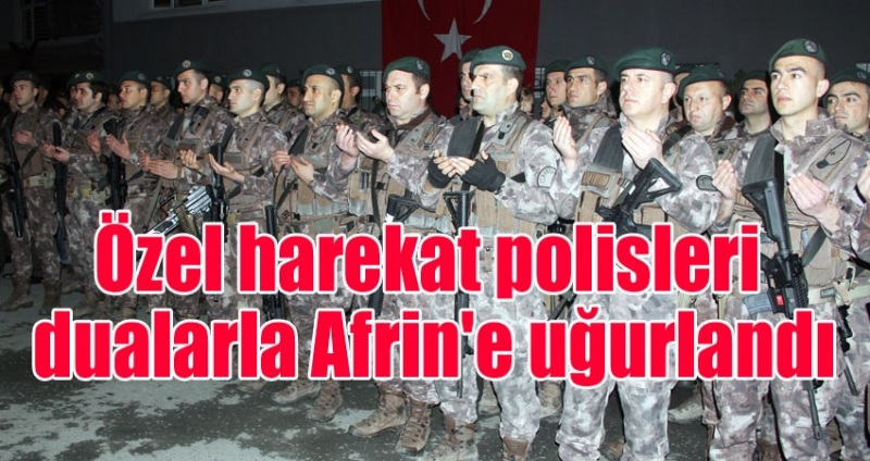 Özel harekat polisleri dualarla Samsun'dan Afrin'e uğurlandı