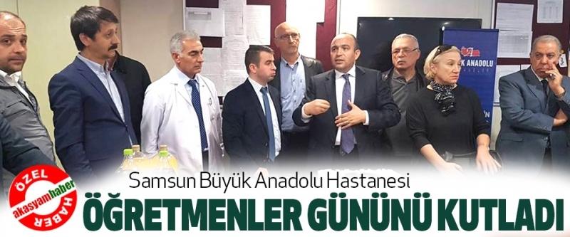 Samsun Büyük Anadolu Hastanesi Öğretmenler Gününü Kutladı