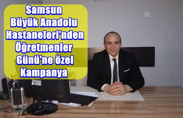 Samsun Büyük Anadolu Hastaneleri Öğretmenleri unutmadı!