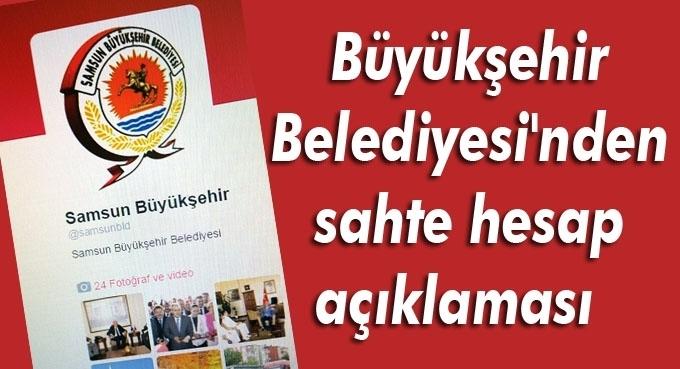 Samsun Büyükşehir Belediyesi'nden sahte hesap açıklaması