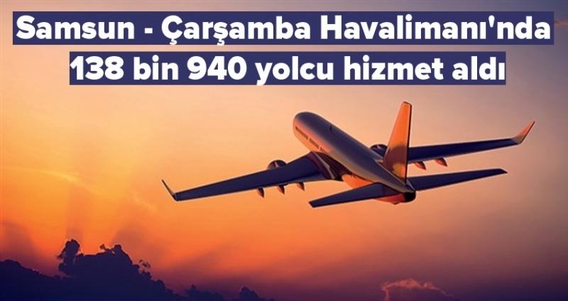 Samsun - Çarşamba Havalimanı'nda 138 bin 940 yolcu hizmet aldı
