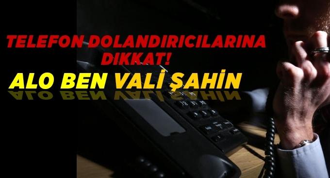 Samsun Vali Şahin'i taklit eden telefon dolandırıcılara dikkat!