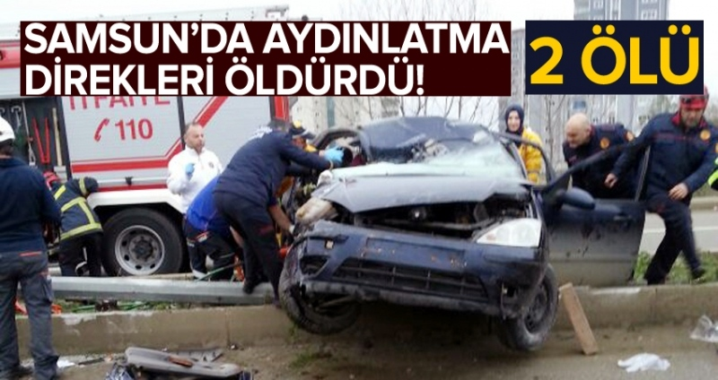 Samsun'da direğe çarpan iki sürücü öldü