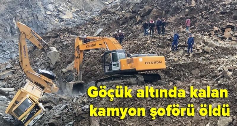 Samsun'da göçük altında kalan kamyon şoförü öldü!
