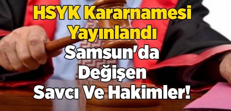 Samsun'da görev yeri değişen hakim ve savcıların isim listesi