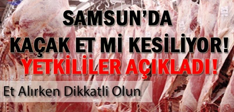 Samsun'da kaçak et iddialarına cevap geldi