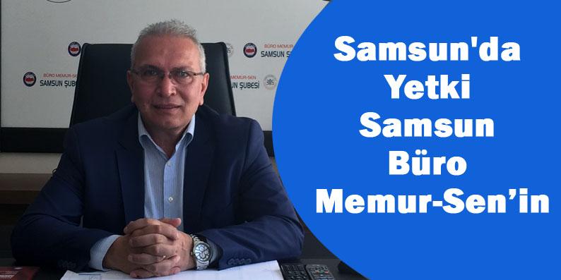 Samsun'da yetkili sendika Büro Memur-Sen oldu