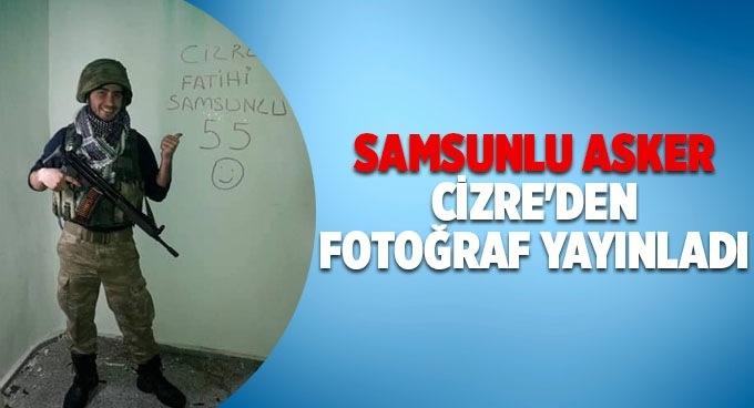 Samsunlu asker Cizre'den Fotoğraf gönderdi