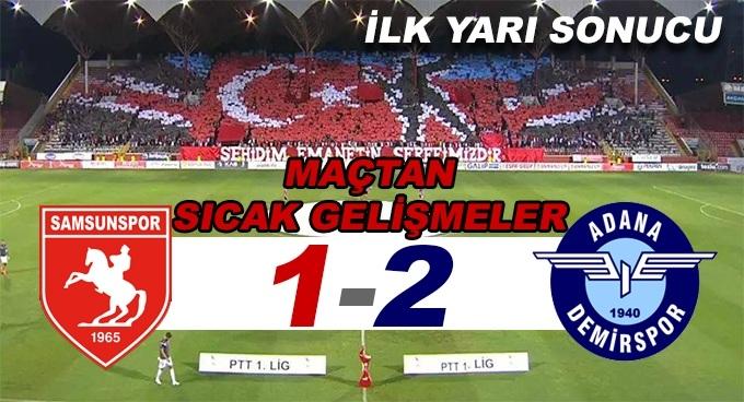 Samsunspor Adana Demirspor maçı ilk yarı sonucu