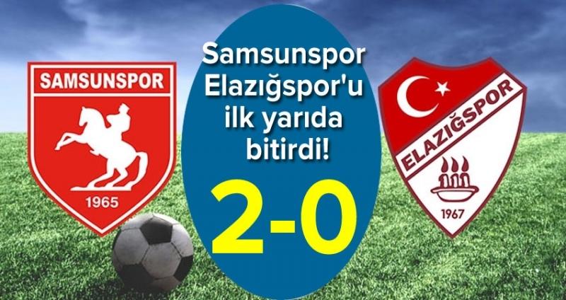 Samsunspor Elazığspor'u ilk yarıda bitirdi 2-0