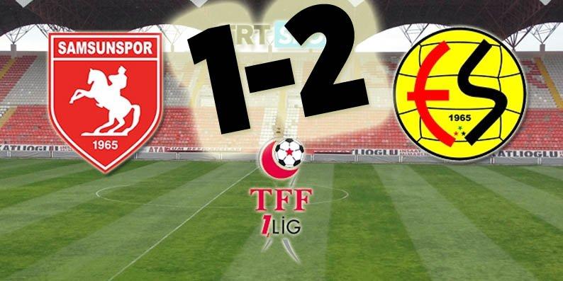 Samsunspor Eskişehirspor maçı sonucu : 1-2