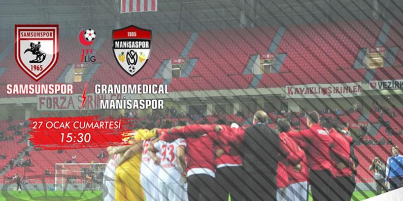 Samsunspor Grandmedical Manisaspor ile karşılaşıyor