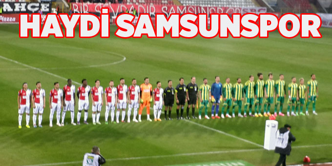 Samsunspor Şanlıurfaspor maçı başladı