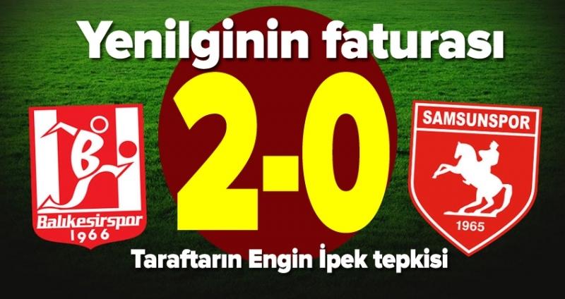 Samsunspor yenildi fatura ona çıktı!