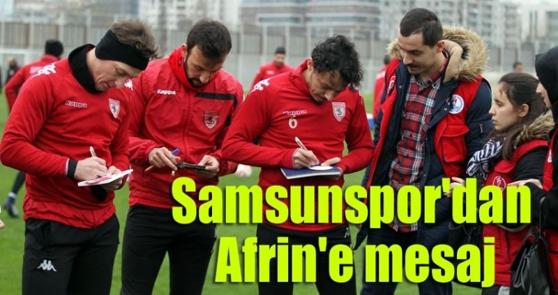 Samsunsporlu futbolculardan Mehmetçiğe moral mektubu