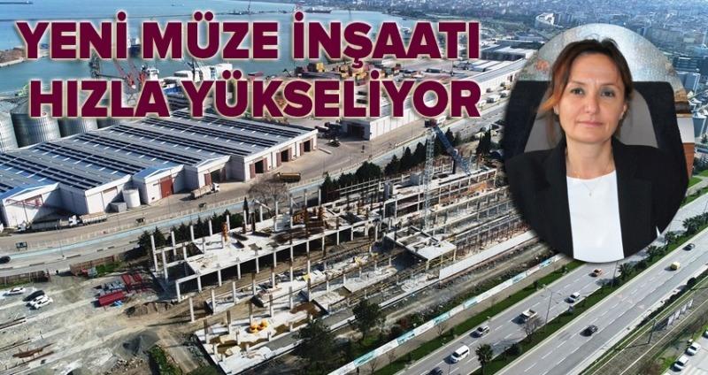 Samsun'un yeni müze inşaatı hızla devam ediyor