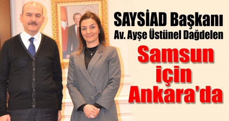 SAYSİAD Başkanı Ayşe Üstünel Dağdelen Samsun için görüştü!