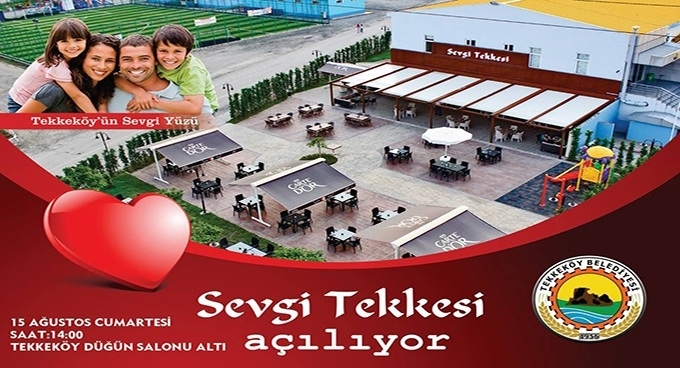 Sevgi Tekkesi Tekkeköy'de açılıyor