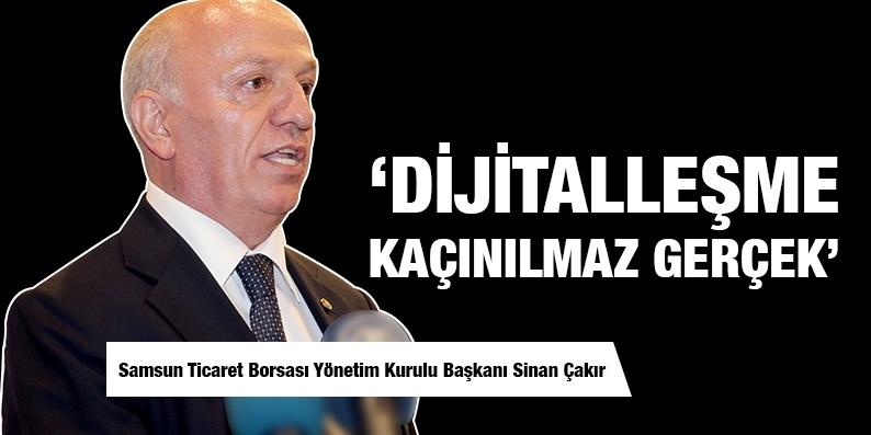 Sinan Çakır: 'Dijitalleşme kaçınılmaz gerçek'
