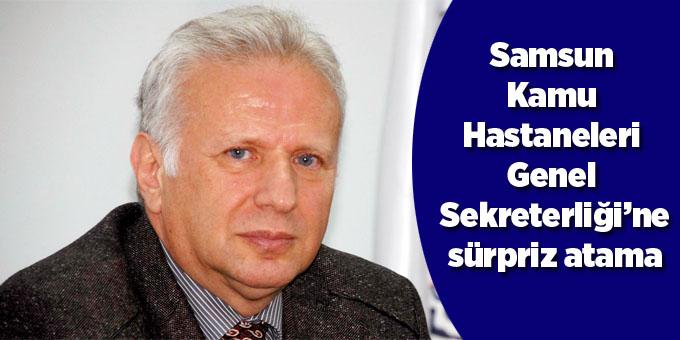 Süleyman Sırrı Kılıç Samsun Kamu Hastaneleri Genel Sekreteri oldu