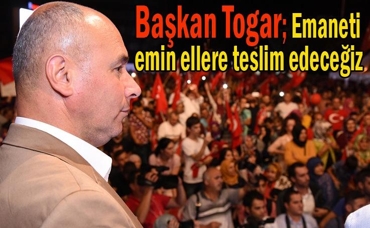 Tekkeköy Belediye Başkanı Hasan Togar: Milletimiz destan yazdı